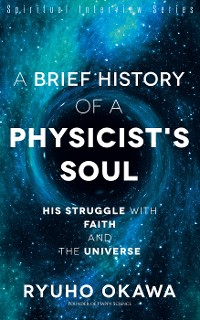 Cover A Brief History of a Physicist's Soul
