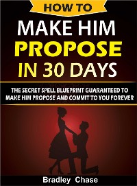 Cover How To Make Him Propose In 30 Days