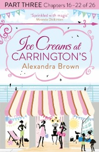 Cover Ice Creams at Carrington's: Part Three, Chapters 16-22 of 26