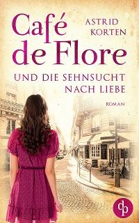 Cover Café de Flore und die Sehnsucht nach Liebe
