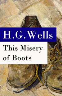Cover This Misery of Boots (or Socialism Means Revolution) - The original unabridged edition
