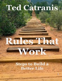 Cover Rules That Work: Steps to Build a Better Life
