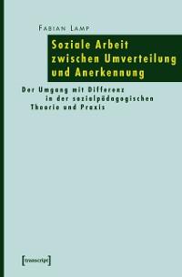 Cover Soziale Arbeit zwischen Umverteilung und Anerkennung