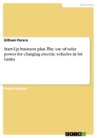 Cover Start-Up business plan. The use of solar power for charging electric vehicles in Sri Lanka