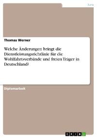 Cover Welche Änderungen bringt die Dienstleistungsrichtlinie für die Wohlfahrtsverbände und freien Träger in Deutschland?