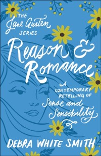 Cover Reason and Romance (The Jane Austen Series)