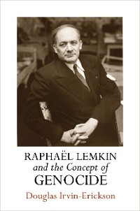 Cover Raphael Lemkin and the Concept of Genocide