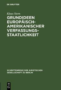 Cover Grundideen europäisch-amerikanischer Verfassungsstaatlichkeit