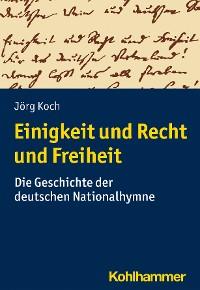 Cover Einigkeit und Recht und Freiheit