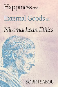 Cover Happiness and External Goods in Nicomachean Ethics