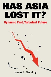 Cover Has Asia Lost It?: Dynamic Past, Turbulent Future