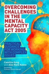 Cover Overcoming Challenges in the Mental Capacity Act 2005