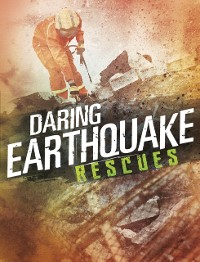 Cover Daring Earthquake Rescues