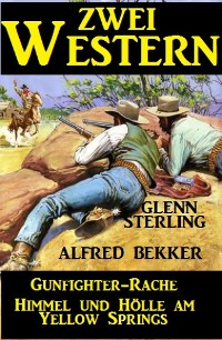 Cover Zwei Western: Gunfighter-Rache/Himmel und Hölle am Yellow Springs