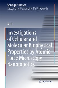 Cover Investigations of Cellular and Molecular Biophysical Properties by Atomic Force Microscopy Nanorobotics