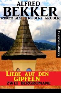 Cover Liebe auf den Gipfeln - Zwei Bergromane