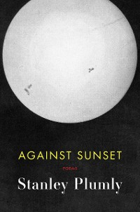 Cover Against Sunset: Poems