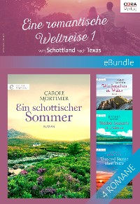 Cover Eine romantische Weltreise - 1: von Schottland nach Texas
