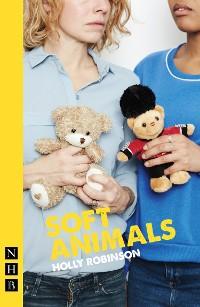 Cover soft animals (NHB Modern Plays)