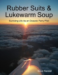 Cover Rubber Suits & Lukewarm Soup: Surviving Life As an Oceanic Ferry Pilot