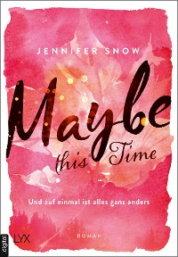 Cover Maybe this Time - Und auf einmal ist alles ganz anders