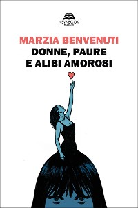 Cover Donne, paure e alibi amorosi