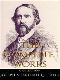 Cover Joseph Sheridan Le Fanu: The Complete Works