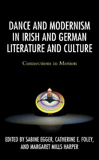 Cover Dance and Modernism in Irish and German Literature and Culture