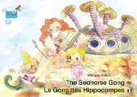 Cover The Seahorse Gang. English-French. / Le gang des hippocampes. Anglais-francais.