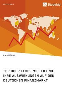 Cover Top oder Flop? MiFID II und ihre Auswirkungen auf den deutschen Finanzmarkt