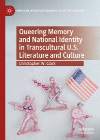 Cover Queering Memory and National Identity in Transcultural U.S. Literature and Culture