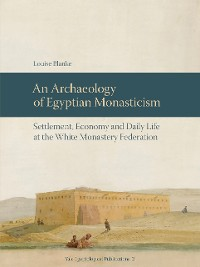 Cover An Archaeology of Egyptian Monasticism