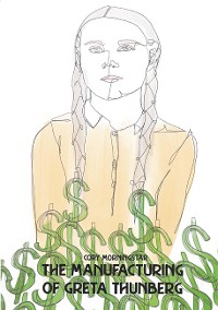Cover The Manufacturing of Greta Thunberg