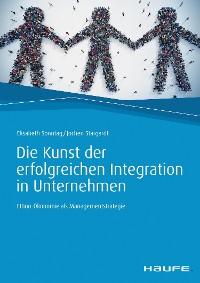 Cover Die Kunst der erfolgreichen Integration in Unternehmen