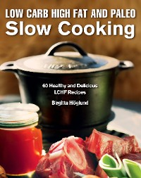 Cover Low Carb High Fat and Paleo Slow Cooking