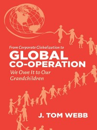 Cover From Corporate Globalization to Global Co-operation