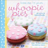 Cover Bake Me I'm Yours . . . Whoopie Pies