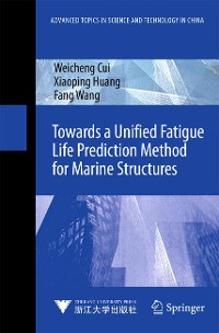 Cover Towards a Unified Fatigue Life Prediction Method for Marine Structures