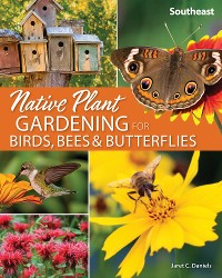 Cover Native Plant Gardening for Birds, Bees & Butterflies: Southeast