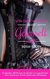 Cover Von Graf & Gräfin Devot Gefesselt BDSM-Story Erotischer SM-Roman Erotische Kurzgeschichte Sex Erotik