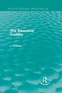 Cover Essential Trotsky (Routledge Revivals)