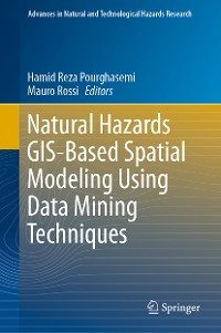 Cover Natural Hazards GIS-Based Spatial Modeling Using Data Mining Techniques