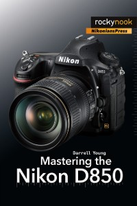 Cover Mastering the Nikon D850