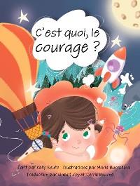 Cover C'est quoi, le courage ?