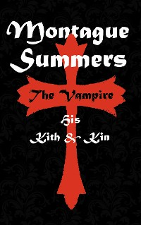 Cover The Vampire - His Kith and Kin