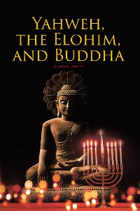 Cover Yahweh, the Elohim, and Buddha
