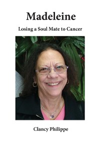 Cover Madeleine - Losing a Soul Mate to Cancer
