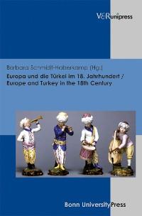 Cover Europa und die Türkei im 18. Jahrhundert / Europe and Turkey in the 18th Century