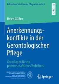 Cover Anerkennungskonflikte in der Gerontologischen Pflege