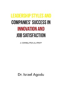 Cover Leadership Styles and Companies' Success in Innovation and Job Satisfaction